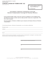 "K-WC Form 124 ""Cancellation of Form K-Wc 123 - Cancellation of Election of Employer to Provide Workers Compensation Coverage for Volunteer Workers"" - Kansas"
