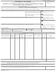 """TTB Form 5200.7 """"Schedule of Tobacco Products, Cigarette Papers or Tubes Withdrawn From the Market"""""""