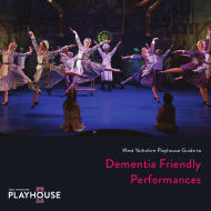 """West Yorkshire Playhouse's Guide to Dementia Friendly Performances"" - United Kingdom"