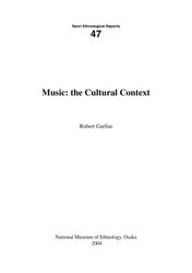 Music: the Cultural Context - Robert Garfias, Senri Ethnological Reports 47 - National Museum of Ethnology, Osaka 2004