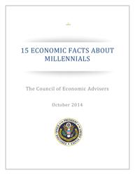 """15 Economic Facts About Millennials - the Council of Economic Advisers"""