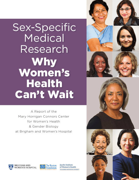 """Sex-Specific Medical Research: Why Women's Health Can't Wait - Mary Horrigan Connors Center for Women's Health & Gender Biology"" Download Pdf"