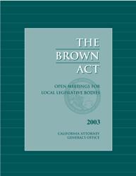 """The Brown Act: Open Meetings for Legislative Bodies"" - California"