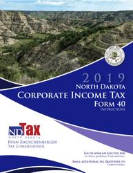 "Instructions for Form 40 ""Corporation Income Tax Return"" - North Dakota, 2019"