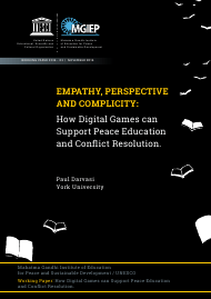 """Empathy, Perspective and Complicity: How Digital Games Can Support Peace Education and Conflict Resolution - Paul Darvasi, York University"""
