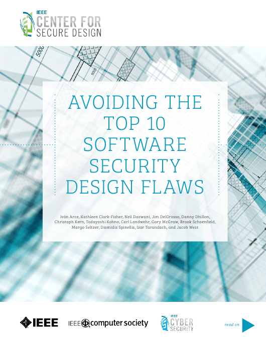 """Avoiding the Top 10 Software Security Design Flaws - Ieee Center for Secure Design"" Download Pdf"