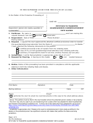 "Form PG-751 ""Petition to Transfer Guardianship/Conservatorship Into Alaska"" - Alaska"