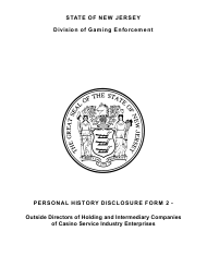 """Form 34 (Personal History Disclosure Form 2) """"Outside Directors of Holding and Intermediary Companies of Casino Service Industry Enterprises"""" - New Jersey"""