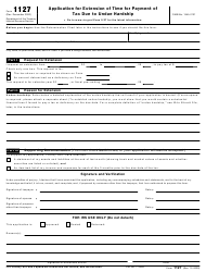 """IRS Form 1127 """"Application for Extension of Time for Payment of Tax Due to Undue Hardship"""""""