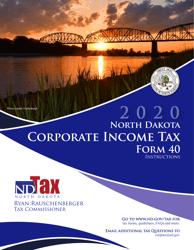 "Instructions for Form 40, SFN28740 ""Corporation Income Tax Return"" - North Dakota, 2020"