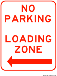"""""""No Parking Sign Template - Loading Zone Left"""""""
