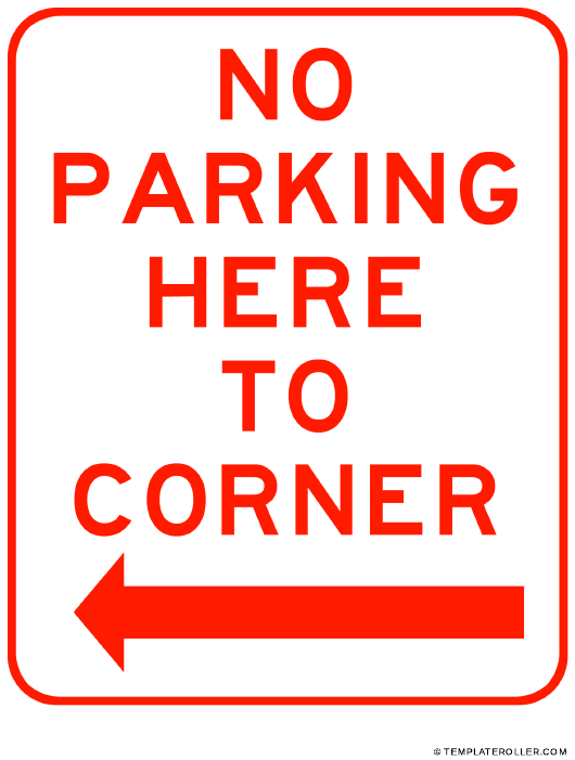 """""""No Parking Here to Corner Left Sign Template"""" Download Pdf"""