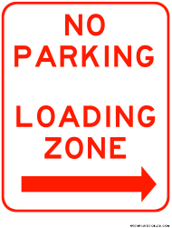 """""""No Parking Sign Template - Loading Zone Right"""""""