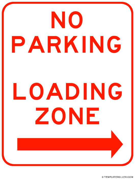 """No Parking Sign Template - Loading Zone Right"" Download Pdf"