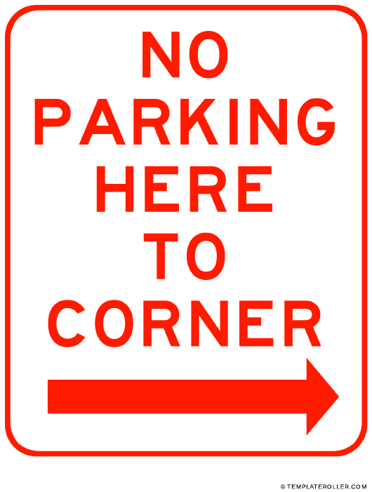 """""""No Parking Here to Corner Right Sign Template"""" Download Pdf"""