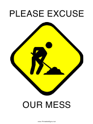 """Please Excuse Our Mess Sign Template"""